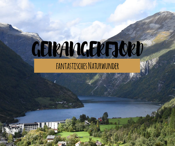 Geirangerjord – der schönste Fjord der Welt