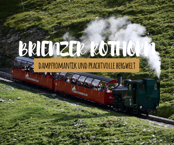 Brienzer Rothorn – Tagesausflug in Interlaken
