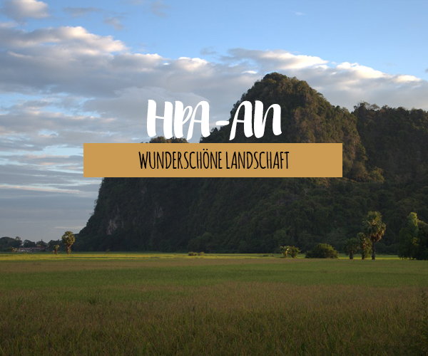 Die atemberaubende Landschaft von Hpa-an