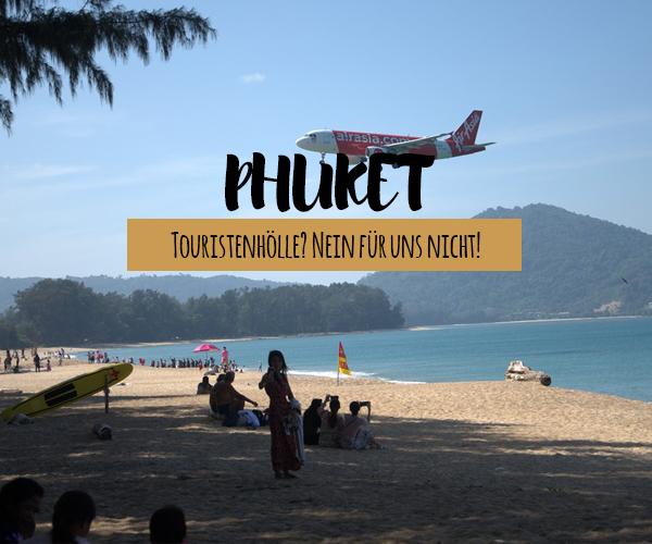 Phuket Sehenswürdigkeiten & Aktivitäten abseits der Touristenmassen