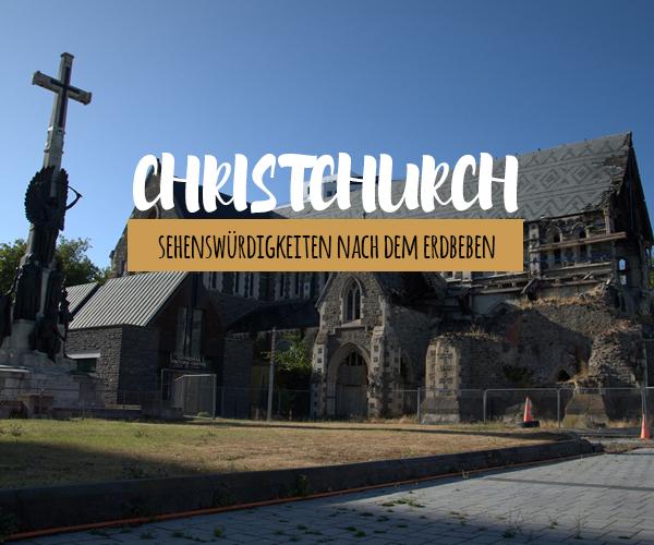 Einen Tag in Christchurch: Tipps & Sehenswürdigkeiten